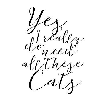 Yes, I really do need all these cats by DarkMaskedCats