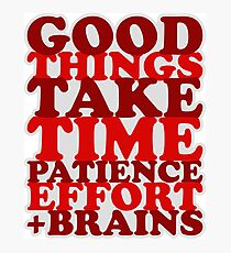 Good Things Take Time Photographic Print