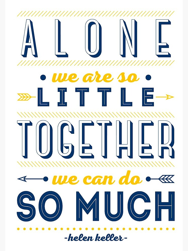 Alone we are so little, together we can do so much by appreciation