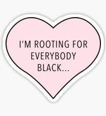Rooting For Everybody Black Heart Sticker