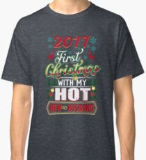 First Christmas With Hot New Husband 2017 Couple Classic T-Shirt