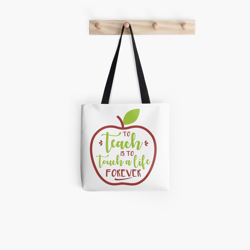 To Teach is to Touch a Life Forever Tote Bag