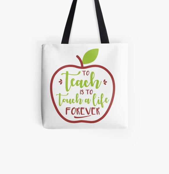 To Teach is to Touch a Life Forever All Over Print Tote Bag