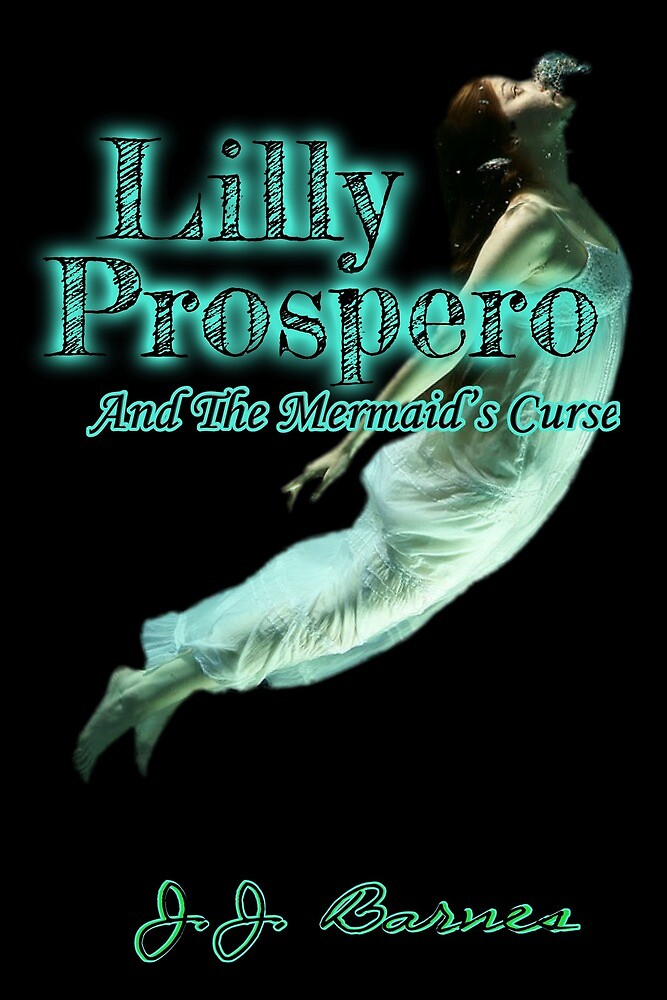 Lilly Prospero And The Mermaid's Curse by SirenStories