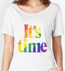 It's Time - For Same Sex Marriage Women's Relaxed Fit T-Shirt