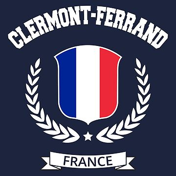Clermont-Ferrand France T-Shirt by SayAhh