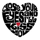Close Your Eyes by axemangraphics