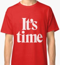 It's Time - White Classic T-Shirt
