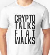 Crypto Talks FIAT Walks Unisex T-Shirt