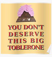 Du verdienst diesen großen Toblerone 2 nicht Poster