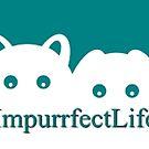 Impurrfectlife by Kamira Gayle