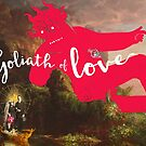 « Goliath of Love » par lebookdejulien