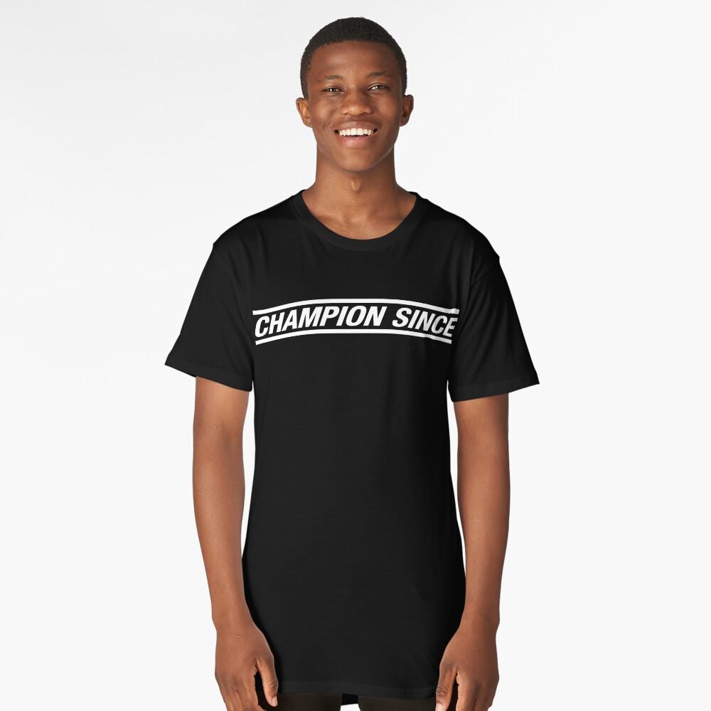 "CHAMPION SINCE ""WHITE LOGO"" Long T-Shirt Front"
