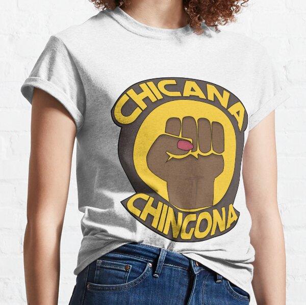 Chicana Chingona Classic T-Shirt