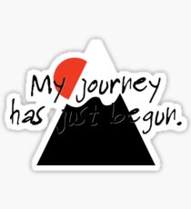 My journey has just begun. Sticker