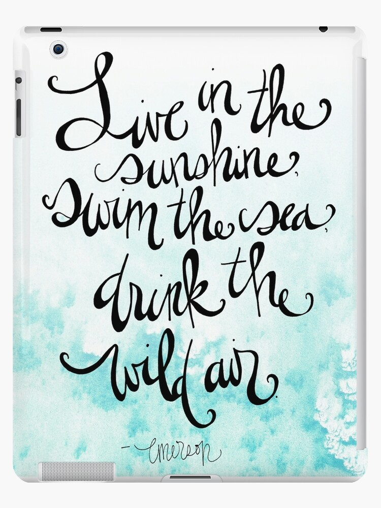 Live In The Sunshine Quote By Ralph Waldo Emerson Ipad Cases