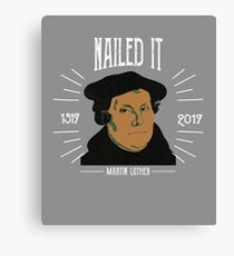 Martin Luther Funny 500 Years of Reformation | Nailed It Canvas Print