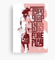 Typography Is Foreplay Canvas Print