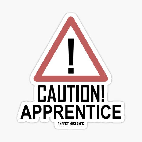 Caution Apprentice Sticker