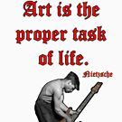 Art is the proper task of life by straylight