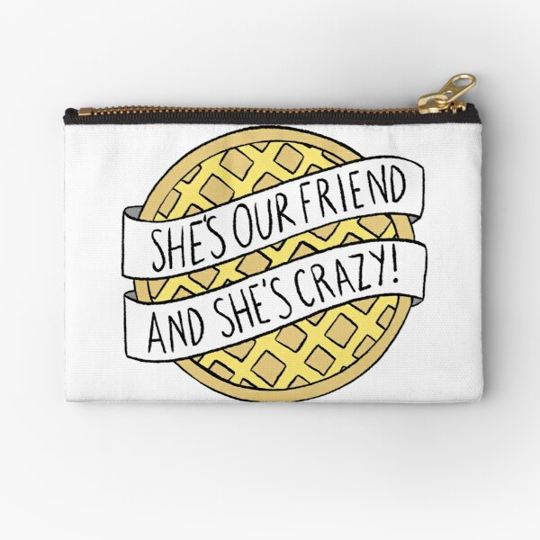 """""""She's our friend, and she's crazy!"""" / Stranger Things Zipper Pouch"""