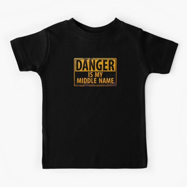DANGER, Is My Middle Name - Metal Caution Warning Rusty Sign Kids T-Shirt
