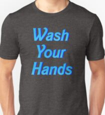 wash your hands T-Shirt
