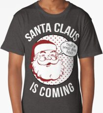 Santa Claus Is Coming Long T-Shirt