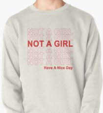 Not A Girl, Have A Nice Day! Pullover
