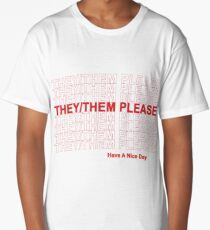 They/Them Please, Have A Nice Day! Long T-Shirt