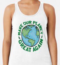 Mach unseren Planeten wieder großartig Racerback Tank Top