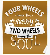 Motorcycling Love Shirt/Hoodie/Dress-Two Wheels are Moving the Soul Poster