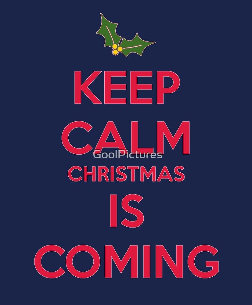 Keep calm Christmas is coming\