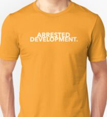 Arrested Development Design  Unisex T-Shirt