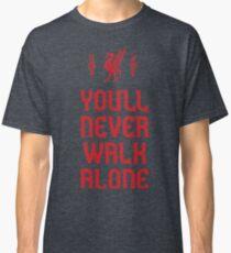 Liverpool FC - You'll Never Walk Alone Classic T-Shirt