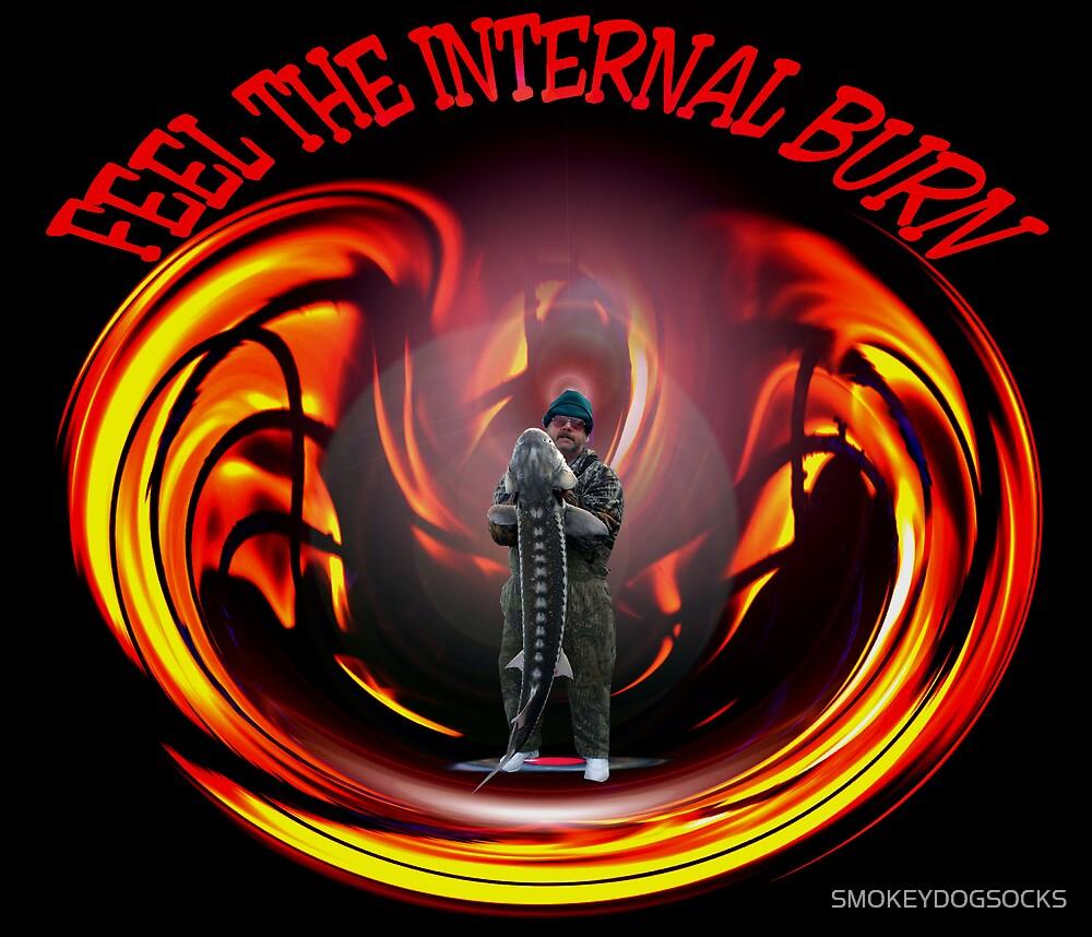 FEEL THE INTERNAL BURN by SMOKEYDOGSOCKS