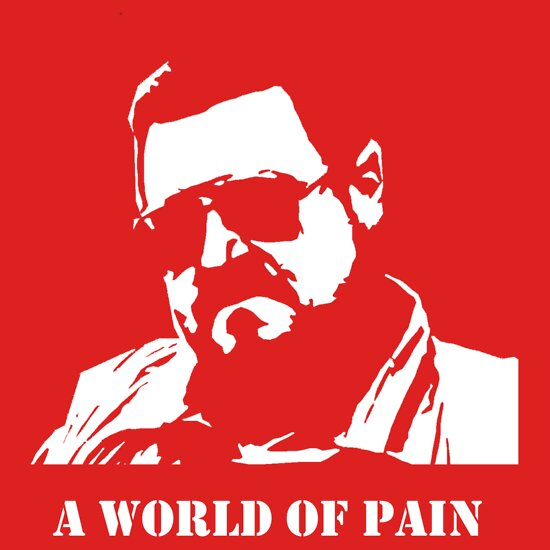 TShirtGifter presents: A world of pain...