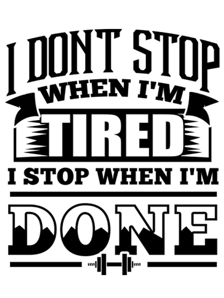 I Don't Stop When by redjohn1995