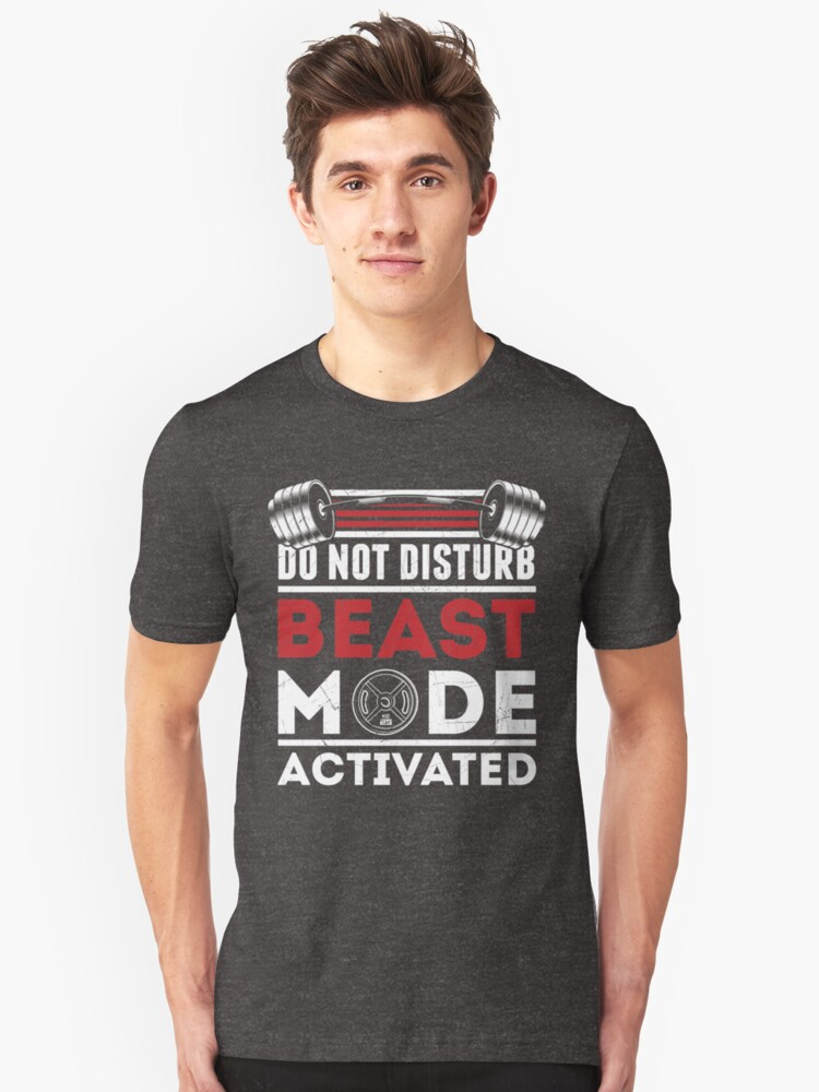 Do Not Disturb - Beast Mode Activated Unisex T-Shirt Front