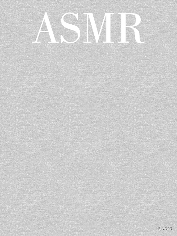 ASMR by iguess