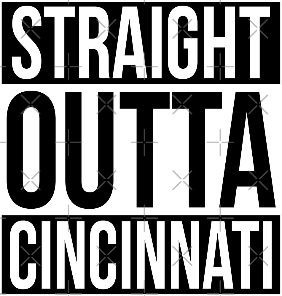 Straight Outta Cincinnati by heeheetees
