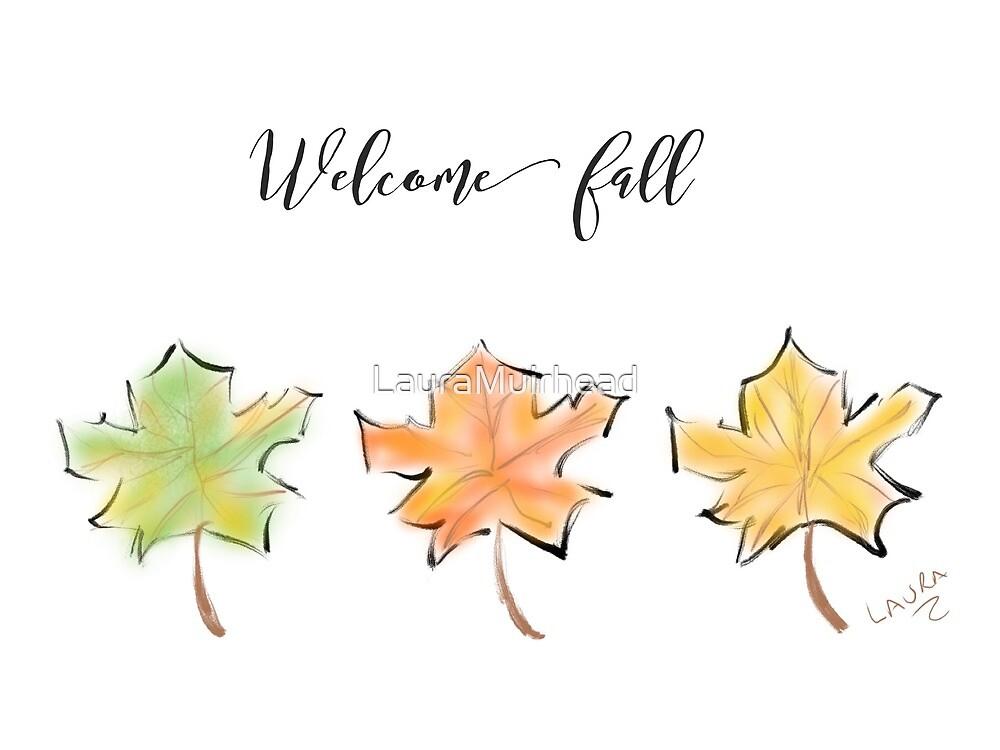 Welcome Fall by LauraMuirhead