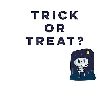 Trick Or Treat Cute Skeleton by MKdesignlab