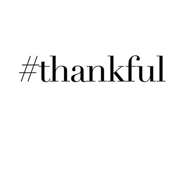 Hashtag Thankful Minimalist by MKdesignlab