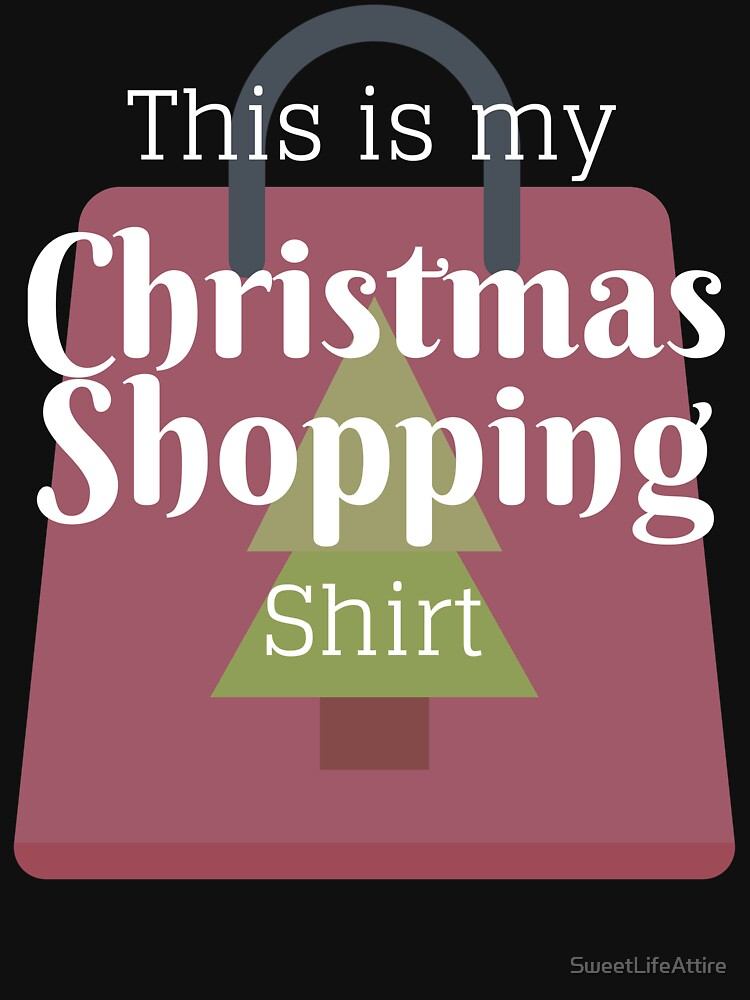 Christmas Shopping Shirt by SweetLifeAttire