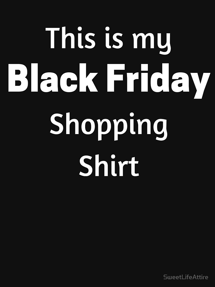 Black Friday Shopping Shirt by SweetLifeAttire