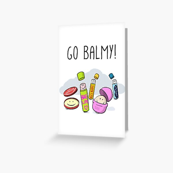 Go Balmy! Greeting Card