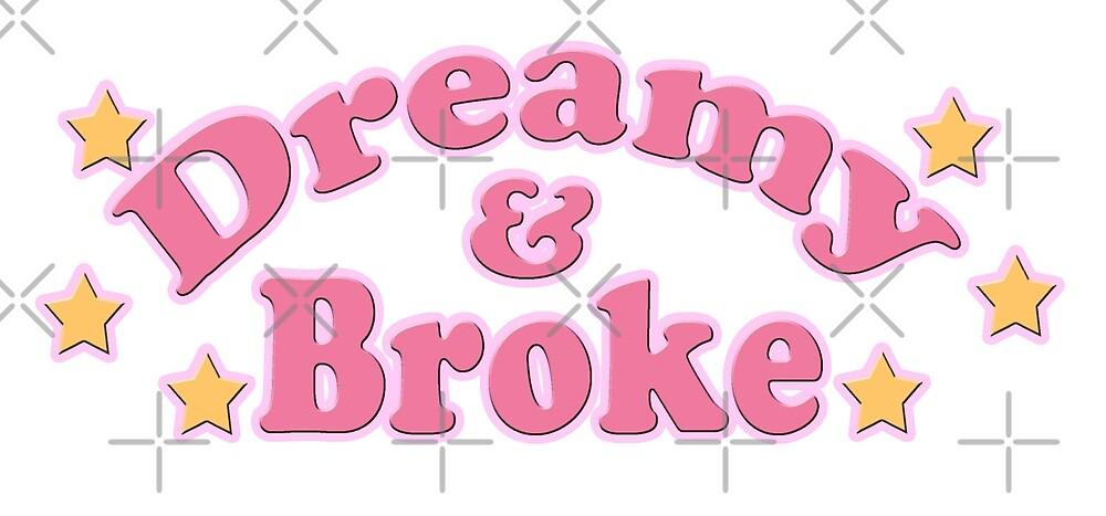 Broke & Dreamy by EwwGerms