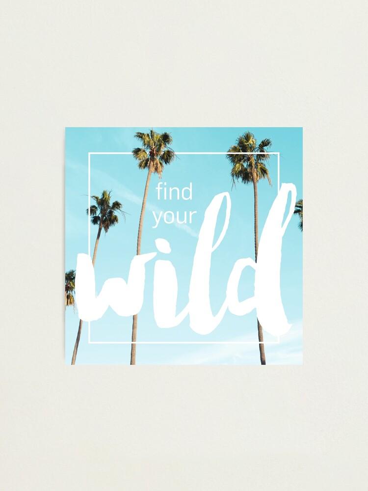 Alternative Ansicht von Find Your Wild Fotodruck