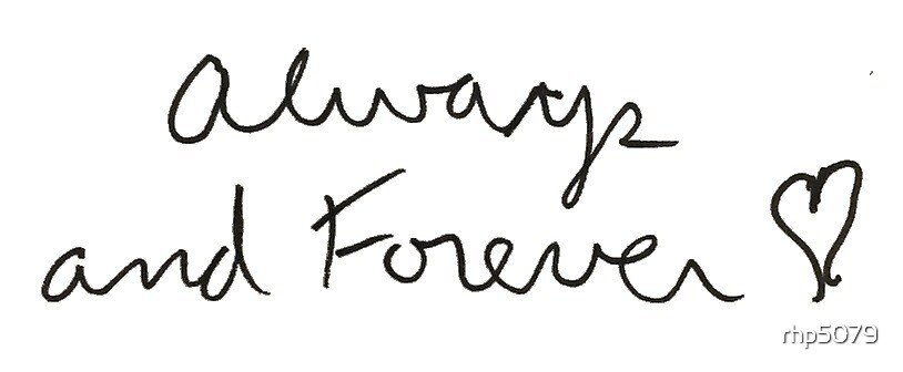 Always and Forever by rhp5079